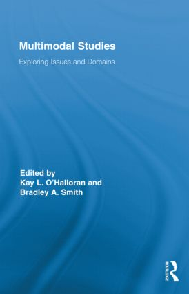 Multimodal Studies: Exploring Issues and Domains (Hardback) book cover