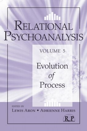 Relational Psychoanalysis, Volume 5: Evolution of Process (Paperback) book cover