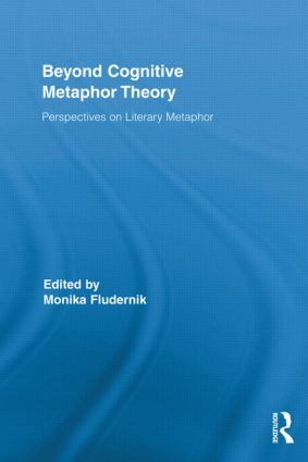 Beyond Cognitive Metaphor Theory: Perspectives on Literary Metaphor (Hardback) book cover
