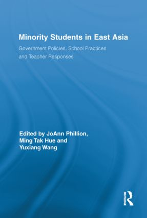 Minority Students in East Asia: Government Policies, School Practices and Teacher Responses (Hardback) book cover