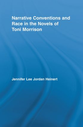 Narrative Conventions and Race in the Novels of Toni Morrison