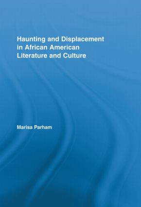 Haunting and Displacement in African American Literature and Culture (Paperback) book cover