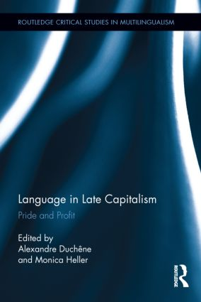 Language in Late Capitalism: Pride and Profit (Hardback) book cover
