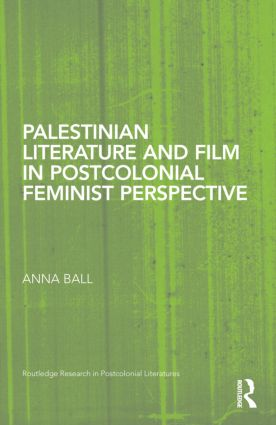 Palestinian Literature and Film in Postcolonial Feminist Perspective (Hardback) book cover