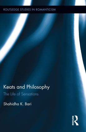 Keats and Philosophy: The Life of Sensations (Hardback) book cover