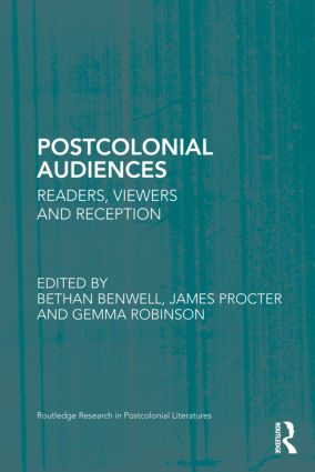Postcolonial Audiences: Readers, Viewers and Reception (Hardback) book cover