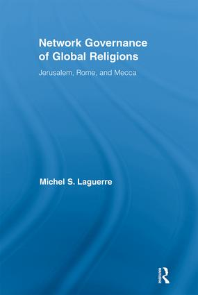 Network Governance of Global Religions: Jerusalem, Rome, and Mecca (Hardback) book cover