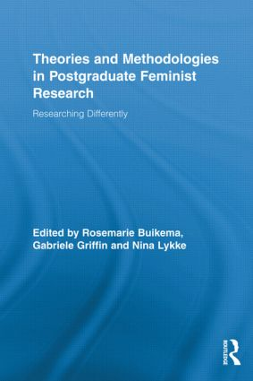 Theories and Methodologies in Postgraduate Feminist Research: Researching Differently (Hardback) book cover