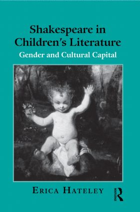 Shakespeare in Children's Literature: Gender and Cultural Capital (Paperback) book cover