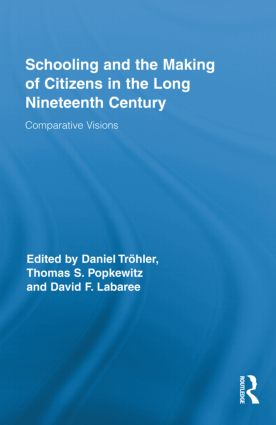Schooling and the Making of Citizens in the Long Nineteenth Century: Comparative Visions (Hardback) book cover