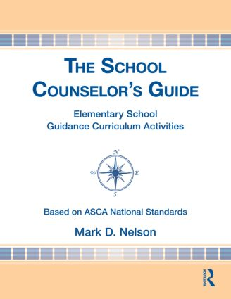 The School Counselor's Guide: Elementary School Guidance Curriculum Activities (Hardback) book cover