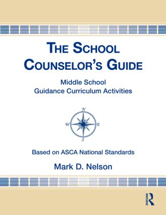 The School Counselor's Guide: Middle School Guidance Curriculum Activities (Hardback) book cover