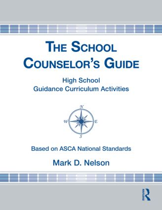 The School Counselor's Guide: High School Guidance Curriculum Activities (Hardback) book cover