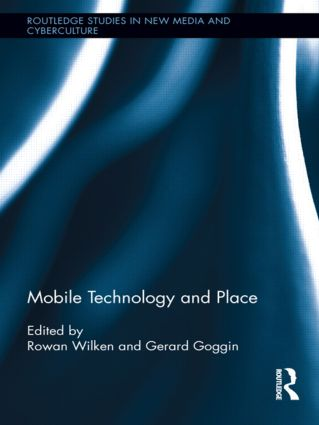 Mobile Technology and Place (Hardback) book cover