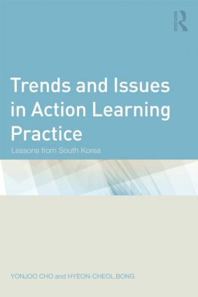 Trends and Issues in Action Learning Practice: Lessons from South Korea (Hardback) book cover