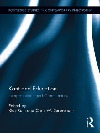 Kant and Education: Interpretations and Commentary (Hardback) book cover
