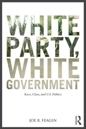 White Party, White Government: Race, Class, and U.S. Politics (Paperback) book cover