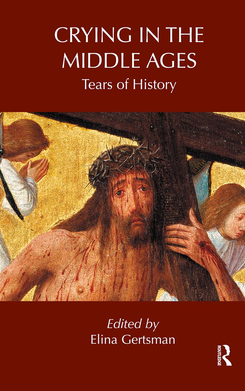 Crying in the Middle Ages: Tears of History (Hardback) book cover