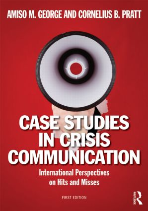 Case Studies in Crisis Communication: International Perspectives on Hits and Misses, 1st Edition (e-Book) book cover