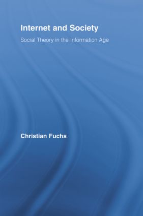 Internet and Society: Social Theory in the Information Age, 1st Edition (Paperback) book cover