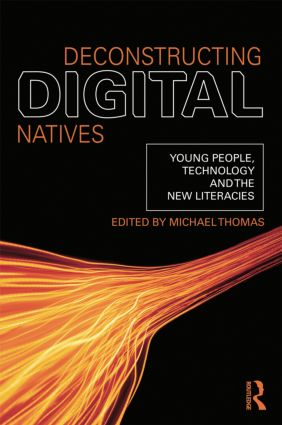 Deconstructing Digital Natives: Young People, Technology, and the New Literacies (Paperback) book cover