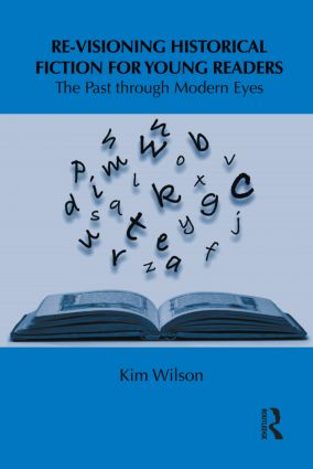 Re-visioning Historical Fiction for Young Readers: The Past through Modern Eyes (Hardback) book cover