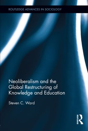 Neoliberalism and the Global Restructuring of Knowledge and Education (Hardback) book cover