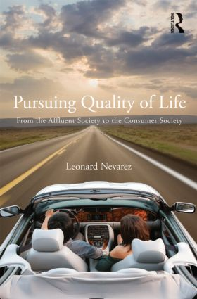 Pursuing Quality of Life: From the Affluent Society to the Consumer Society, 1st Edition (Hardback) book cover