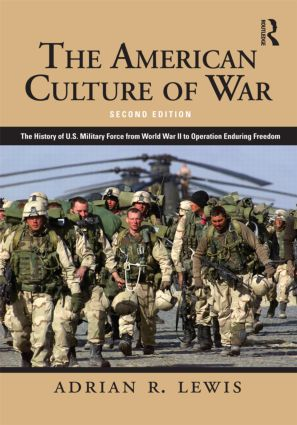 The American Culture of War: A History of US Military Force from World War II to Operation Enduring Freedom, 2nd Edition (e-Book) book cover