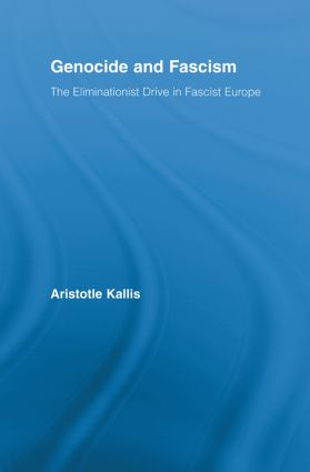 Genocide and Fascism: The Eliminationist Drive in Fascist Europe (Paperback) book cover