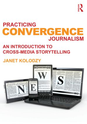 Practicing Convergence Journalism: An Introduction to Cross-Media Storytelling (Paperback) book cover