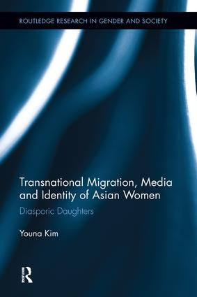 Transnational Migration, Media and Identity of Asian Women: Diasporic Daughters (Hardback) book cover
