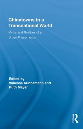 Chinatowns in a Transnational World: Myths and Realities of an Urban Phenomenon (Hardback) book cover