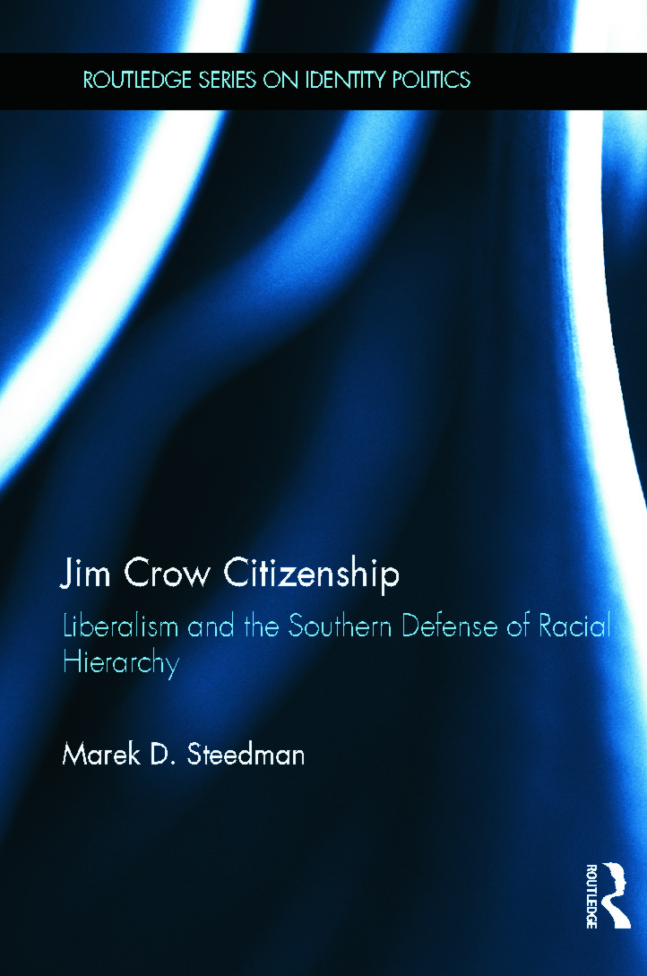 Jim Crow Citizenship: Liberalism and the Southern Defense of Racial Hierarchy (Hardback) book cover