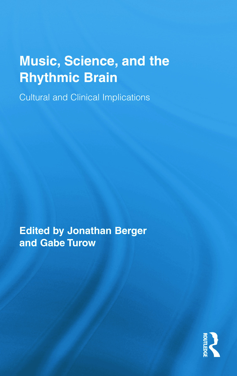 Music, Science, and the Rhythmic Brain: Cultural and Clinical Implications (Hardback) book cover