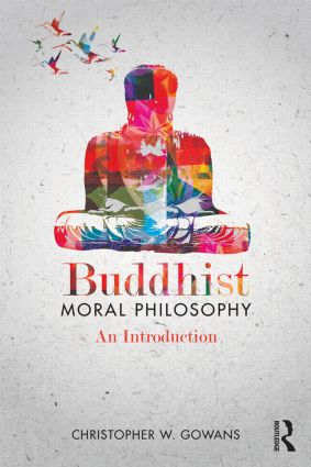 Buddhist Moral Philosophy: An Introduction, 1st Edition (Paperback) book cover