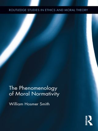 The Phenomenology of Moral Normativity (Hardback) book cover