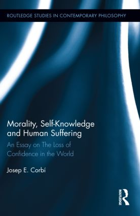 Morality, Self Knowledge and Human Suffering: An Essay on The Loss of Confidence in the World (Hardback) book cover