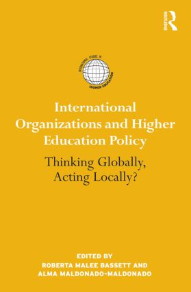 International Organizations and Higher Education Policy: Thinking Globally, Acting Locally? (Paperback) book cover