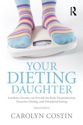 Your Dieting Daughter: Antidotes Parents can Provide for Body Dissatisfaction, Excessive Dieting, and Disordered Eating, 2nd Edition (Paperback) book cover
