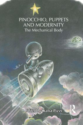 Pinocchio, Puppets, and Modernity: The Mechanical Body (Hardback) book cover