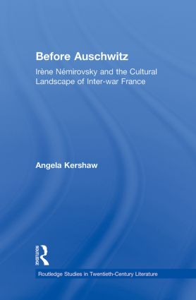 Before Auschwitz: Irène Némirovsky and the Cultural Landscape of Inter-war France book cover