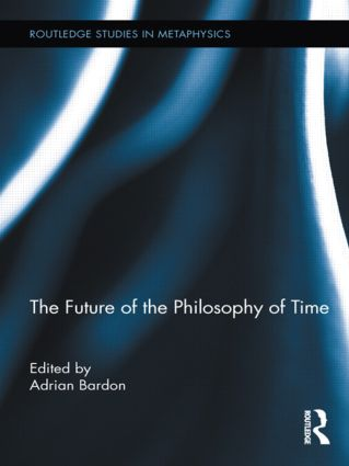 The Future of the Philosophy of Time (Hardback) book cover