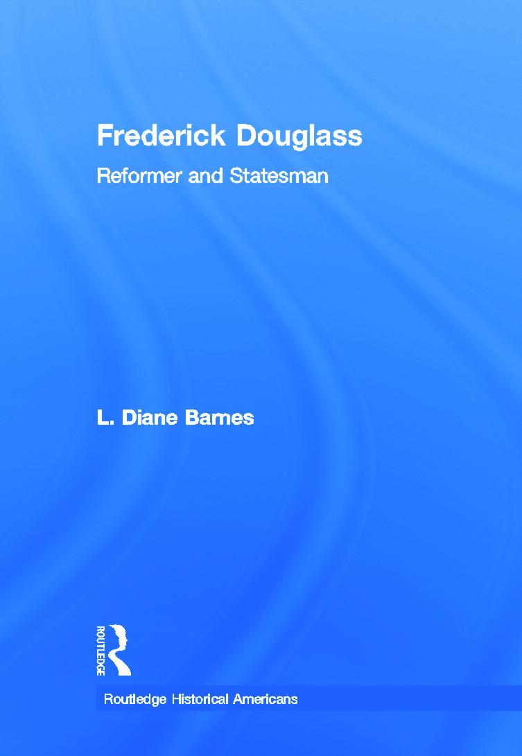 Frederick Douglass: Reformer and Statesman book cover