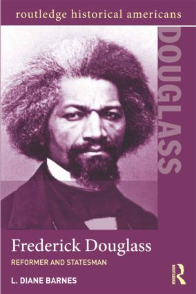Frederick Douglass: Reformer and Statesman, 1st Edition (Paperback) book cover