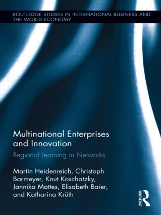 Multinational Enterprises and Innovation: Regional Learning in Networks, 1st Edition (Hardback) book cover