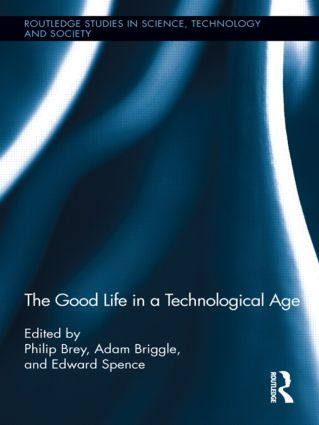 The Good Life in a Technological Age (Hardback) book cover