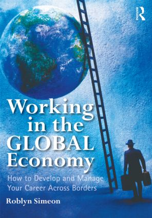 Working in the Global Economy: How to Develop and Manage Your Career Across Borders (Paperback) book cover