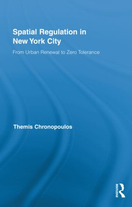 Spatial Regulation in New York City: From Urban Renewal to Zero Tolerance (Hardback) book cover