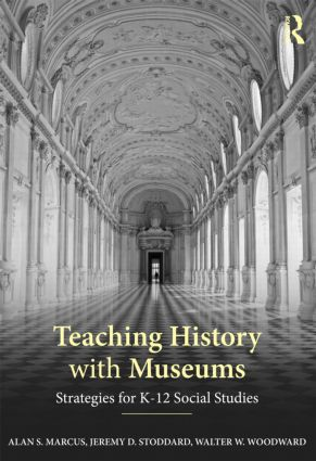 Teaching History with Museums: Strategies for K-12 Social Studies (Paperback) book cover
